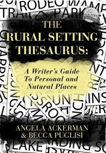 The Rural Setting Thesaurus: A Writer's Guide to Personal and Natural Places (sights, sounds, smells, tastes & textures for 100 different Settings)