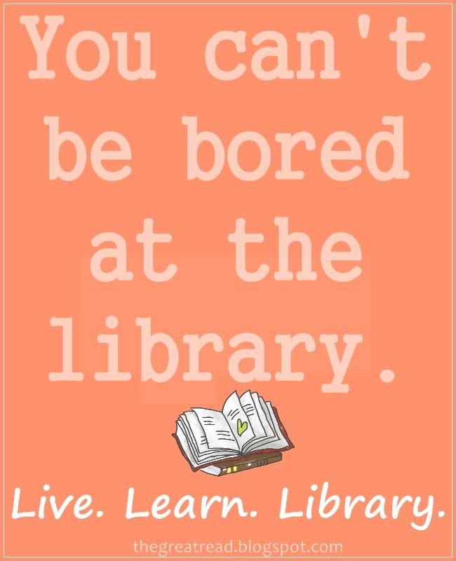 No te puedes aburrir en una biblioteca.