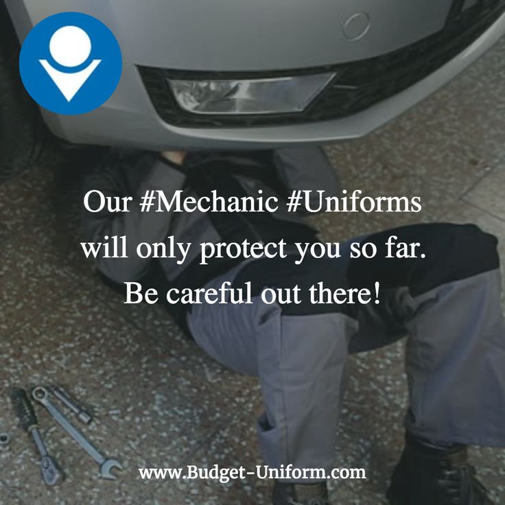 Our #Mechanic #Uniforms will only protect you so far. Be careful out there! #WorkWear #Uniforms #BudgetUniform