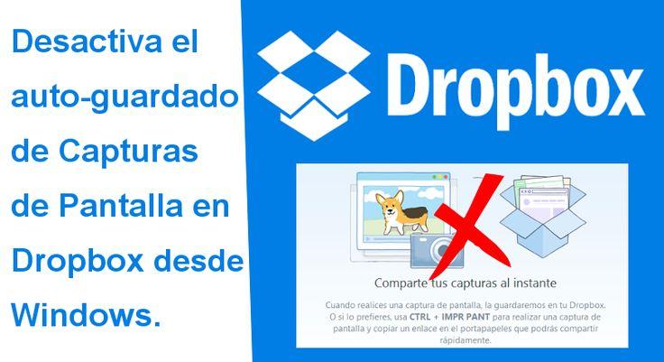 Deshabilitar el auto-guardado de capturas de pantalla en Dropbox desde tu ordenador con Windows. #Windows #Dropbox #Capturas #Nube #Almacenamiento downloadsource.es