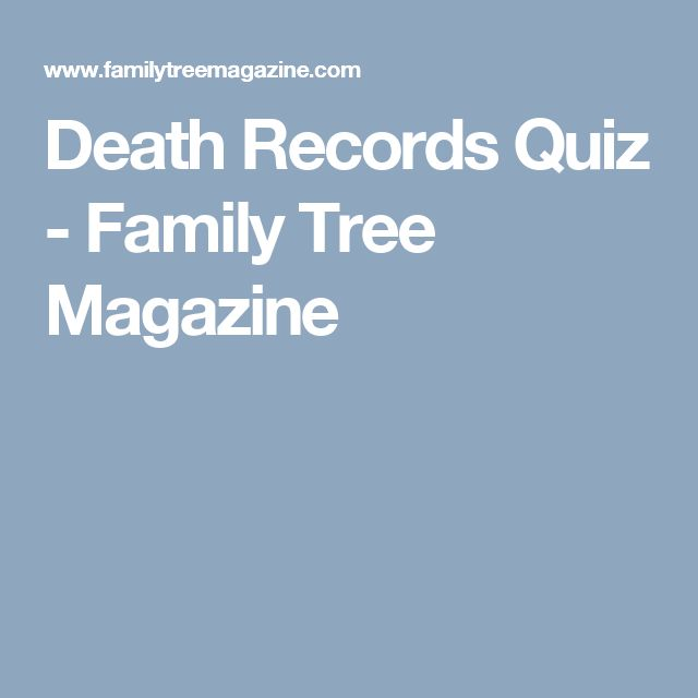 Death Records Quiz - Family Tree Magazine