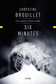 Six minutes - Chrystine Brouillet