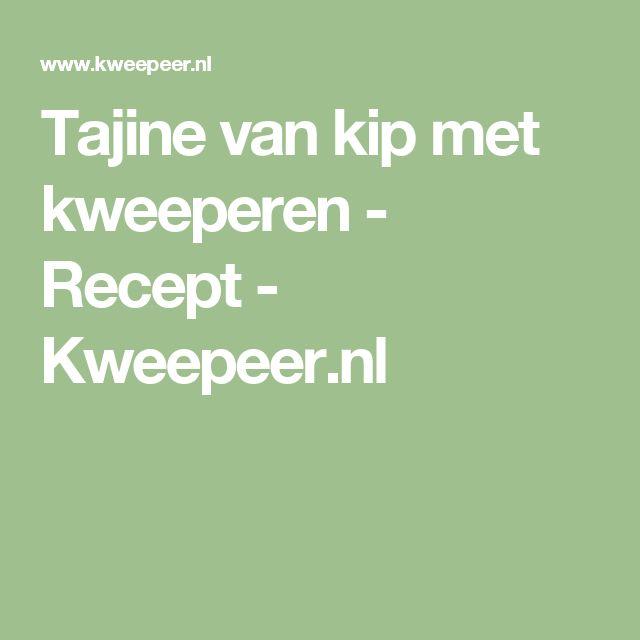 Tajine van kip met kweeperen - Recept - Kweepeer.nl