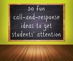 50 fun call and response ideas to get students' attention