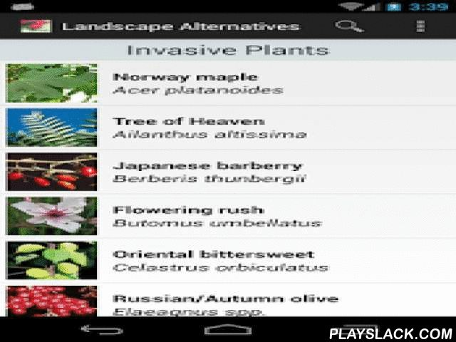 Landscape Alternatives  Android App - playslack.com , Everybody loves a beautiful garden. Gardeners love plants that are adaptable, tough, and fast-growing. It's even better if that plant produces showy fruits that attract birds or is an annual that self seeds, so it doesn't need to be replanted every year. Unfortunately, many of these plant traits desirable to gardeners can also increase the likelihood that a plant jumps the garden fence and invades natural areas.Invasive plants threaten…