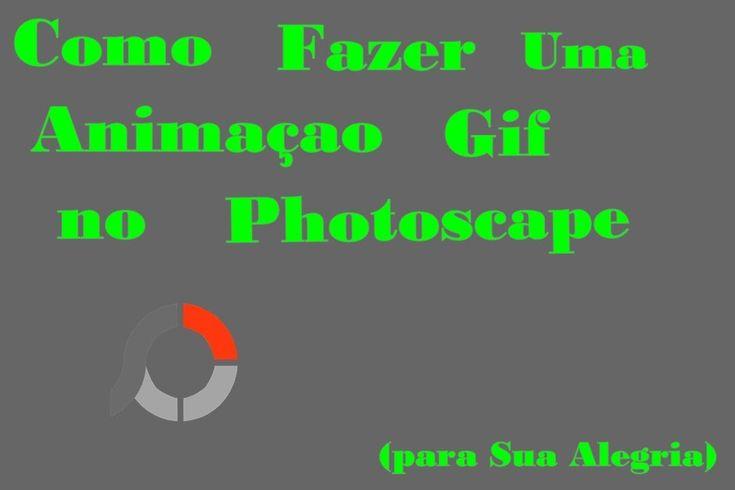 Tutorial-Como fazer uma animaçao gif no photoscape(photoscape na descrisao)