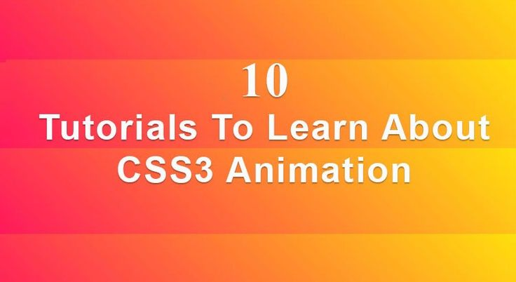 10 Tutorials To Learn About CSS3 Animation In 2017. #css #css3 #css3_animation #css3_tutorials