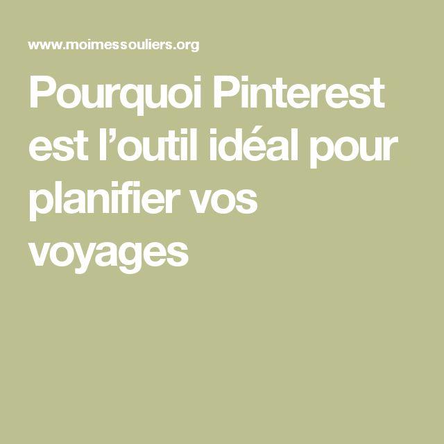 Pourquoi Pinterest est l'outil idéal pour planifier vos voyages