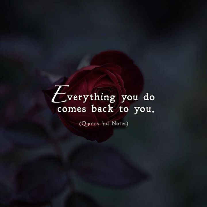 Everything you do comes back to you. via (http://ift.tt/2D6DMUL)