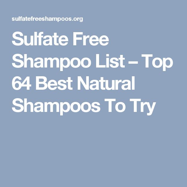 Sulfate Free Shampoo List – Top 64 Best Natural Shampoos To Try
