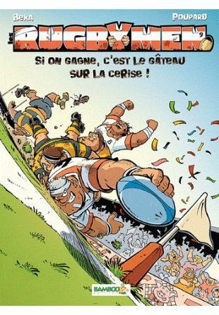 les-rugbymen-tome-9-si-on-gagne-c-est-le-gateau-sur-la-cerise-