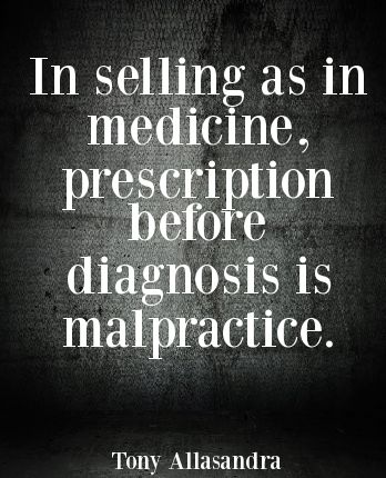 Prescription before diagnosis is malpractice inspirational sales quotes