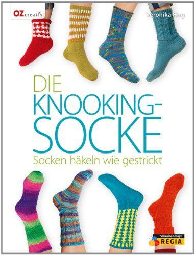 Die Knooking-Socke: Socken häkeln wie gestrickt von Veronika Hug