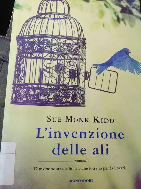 """Mammavvocato: Le letture di Mamma Avvocato: """"L'invenzione delle ali"""" di Sue Monk Kidd"""