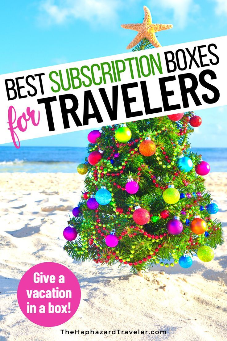 Best Travel Subscription Boxes Give A Vacation In A Box This Holiday In 2020 Best Travel Gifts Travel Gifts Christmas Travel