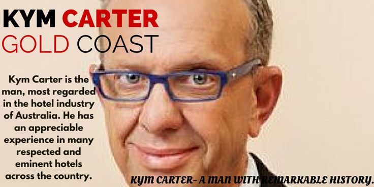#Kym #Carter is a living legend and one of the most respected people in the booming #hotel business in #Australia.