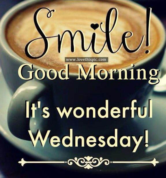 Smile! Good Morning, It's Wonderful Wednesday!