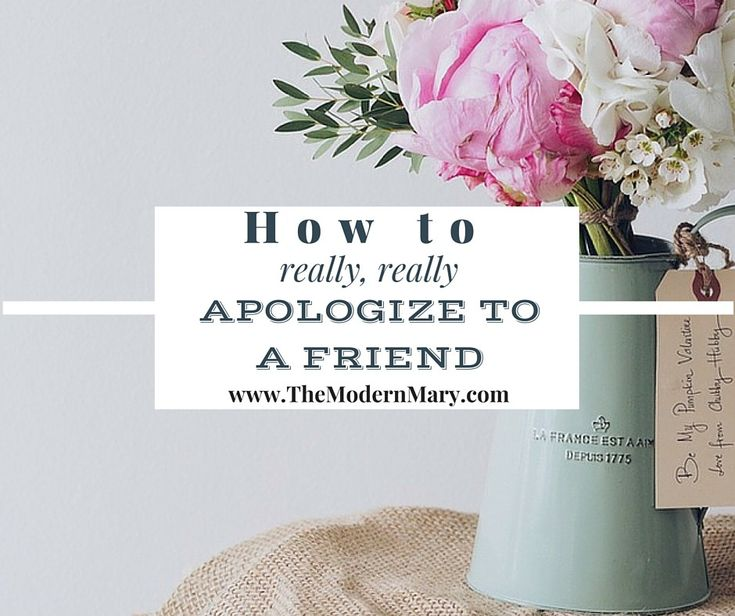 The Best way to really really apologize to a friend. http