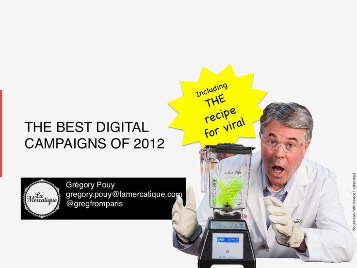 Les meilleures campagnes digitales de 2012 (par Gregory Pouy via Slideshare & Le Blog du Modérateur)