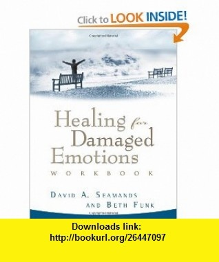 Healing for Damaged Emotions Workbook (David Seamands Series) (0612608760257) David A. Seamands, Beth Funk , ISBN-10: 1564760251  , ISBN-13: 978-1564760258 ,  , tutorials , pdf , ebook , torrent , downloads , rapidshare , filesonic , hotfile , megaupload , fileserve