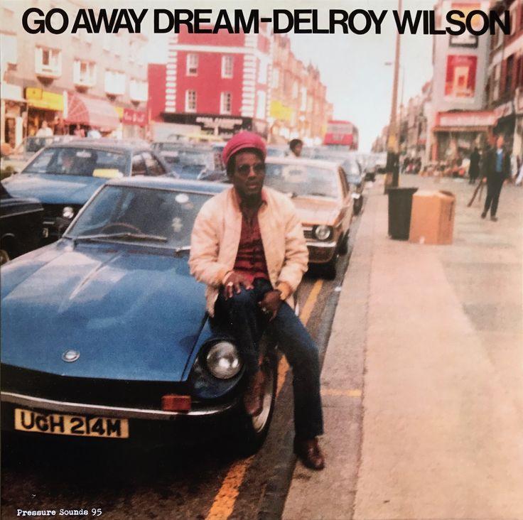 Delroy Wilson - Go Away Dream (1982)