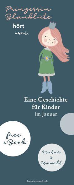 Prinzessin Blaublüte hört etwas. Dabei ist doch Januar und alle Welt schläft, oder? Ein Kinderbuch als kostenloses eBook im Winter, wenn sich die ersten Schneeglöckchen durch den Schnee wagen. Eine Geschichte für Kinder in Kindergarten, Kita und Grundschule zum Thema Natur und Umwelt, und was es alles zu entdecken gibt -> Umwelterziehung leicht gemacht. ;) Eine kostenlose Druckvorlage vom Mamablog Hallo liebe Wolke. #freebie #printable #kinder