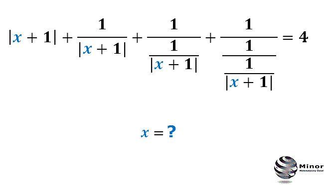 Wyznacz wszystkie możliwe rozwiązania równania z wartością bezwzględną w zbiorze liczb rzeczywistych. Find all possible solutions equation in the real numbers for x = ?