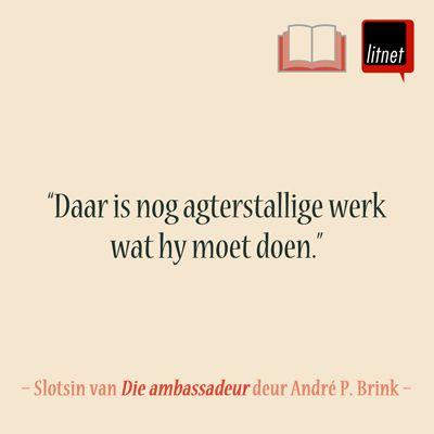 Die ambassadeur | André P Brink | Geliefde Afrikaanse romans: Lees die eerste en laaste sinne van geliefde Afrikaanse romans op LitNet: www.litnet.co.za/geliefde-afrikaanse-romans-ii/.