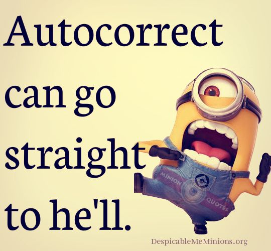 Funny Autocorrect Quotes - Auto correct can go to hell