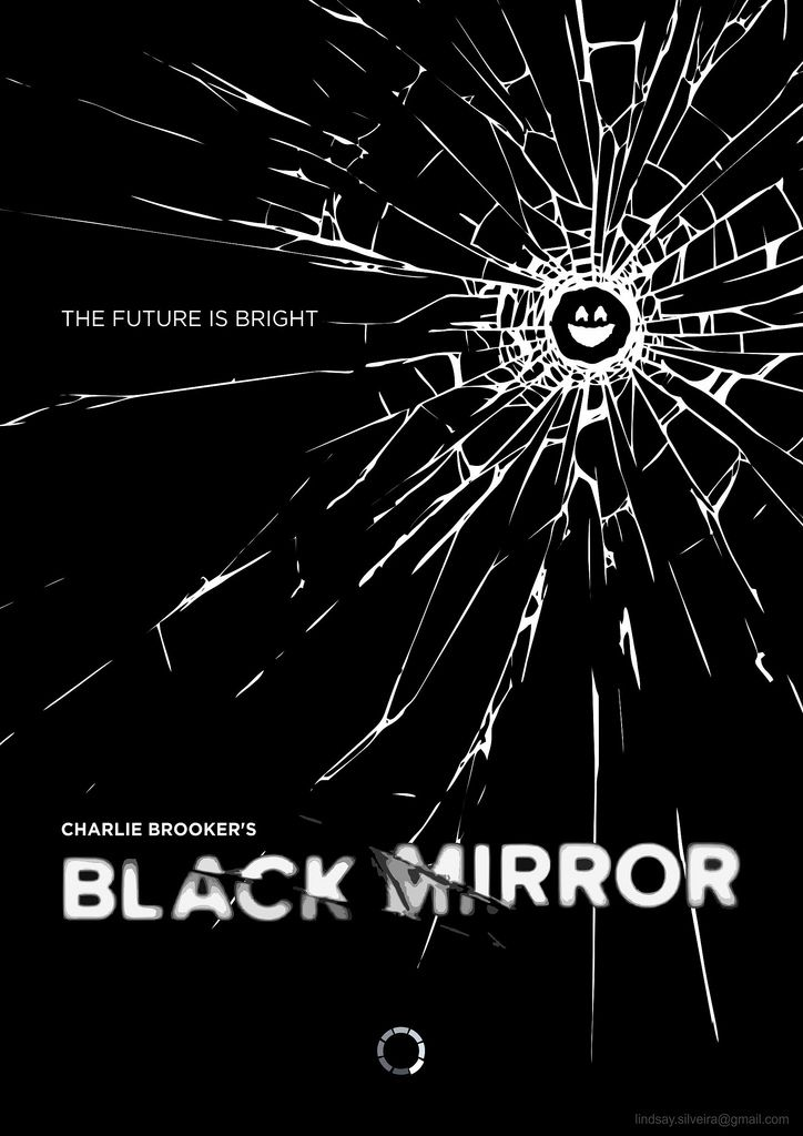 Tribute Poster artwork for Black Mirror.   An anthology series that revolves around a group of people's personal lives and how technology manipulates their behaviour.  Program creator: Charlie Brooker  Genres: Science Fiction, Satire