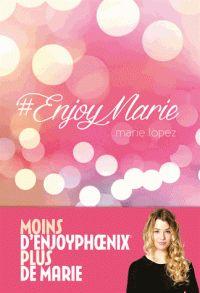 Le livre #EnjoyMarie de la youtubeuse Enjoyphoenix. Premier article de mon blog ;)