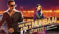 Once Upon Ay Time In Mumbai Again (part 2) Full Movie Online Once Upon Ay Time In Mumbai Dobaara movie (previously known as Once Upon A Time In Mumbaai Again) is bollywood's crime gangster movie. The movie Once Upon Ay Time In Mumbai Dobaara is directed by Milan Luthria. The movie is produced by Ekta Kapoor and Shobha Kapoor. Once Upon Ay