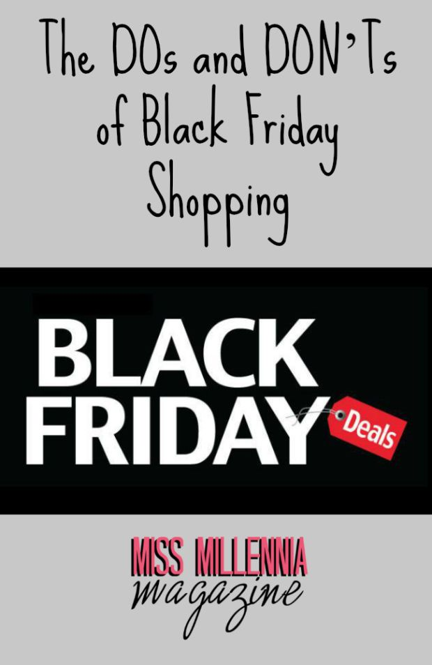 The DOs and DON'Ts of Black Friday Shopping...from the prospective of a retail worker! Read this guideline before hitting the mall for Black Friday 2015. http://missmillmag.com/dos-donts-black-friday/
