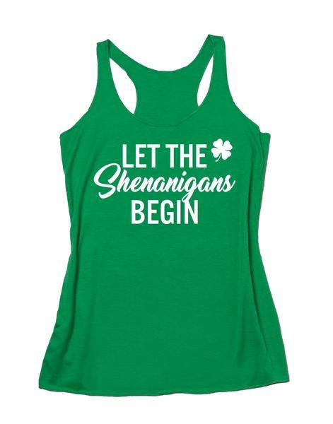 a24c010b9 St Patrick's Day Tank. Let The Shenanigans Begin. Funny Lucky Shamrock.  Running Tank. Irish Girl. St Patrick's Day Shirt. Shenanigans Tank.