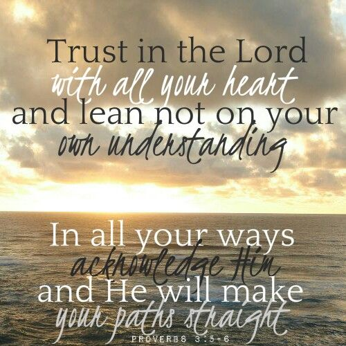 Image result for trust in me and lean not on your own understanding
