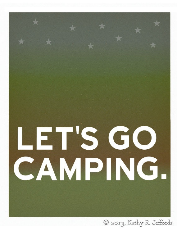 Let's Go Camping Art - A Get Outdoors Sleep Under The Stars In The Woods Typography Print by thedreamygiraffe
