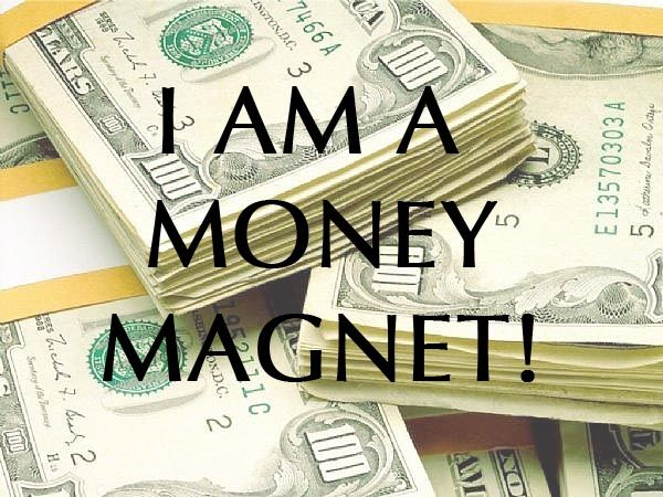 I am a money magnet! Money comes to me frequently and easily!