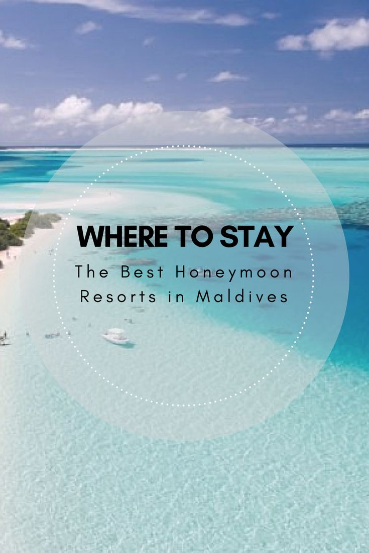 Where to Stay – The Best Honeymoon  Resorts in Maldives    maldives | maldives honeymoon | maldives island  | maldives resort | maldives travel | MyMaldives.travel  | Maldives Holiday Offers | Travel Centre Maldives | Maldives  | Maldives Hotels & Resorts | Maldives heaven on earth |  honeymoon destinations | honeymoon clothes | honeymoon packing list  | honeymoon ideas | honeymoon fund #maldives