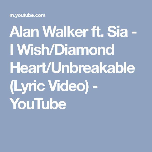 Alan Walker ft. Sia - I Wish/Diamond Heart/Unbreakable (Lyric Video) - YouTube