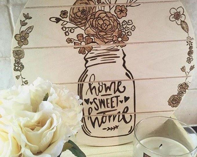 Home Sweet Home, Floral Decor, Mason Jar Decor, Rustic Mason Jar Art, Home Sweet Home Decor, Woodburned Home Decor, Woodburned Floral Art