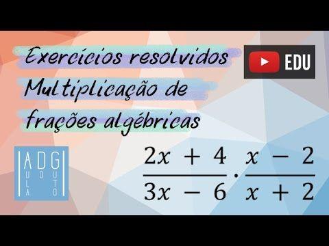 Exercícios resolvidos | Multiplicação de Frações Algébricas | Aula do Guto
