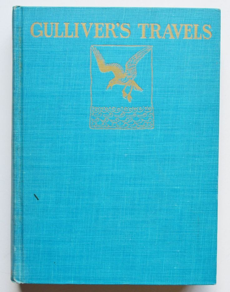 Gulliver's Travels by Jonathan Swift. Edited by Padraic Colum, illustrated by Willy Pogany