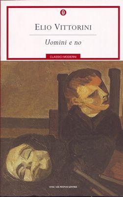 """""""Uomini e no"""" di Elio Vittorini"""