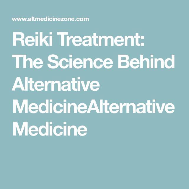 Reiki Treatment: The Science Behind Alternative MedicineAlternative Medicine