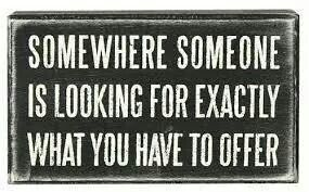 So put yourself out there and help them find you.