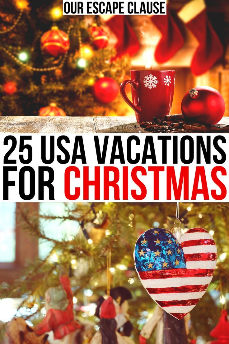 25 Best Christmas Vacations In The Usa Our Escape Clause Best Christmas Vacations Christmas Travel Winter Travel Destinations