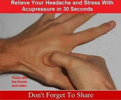 Relieve Your Headache and Stress With Acupressure in 30 Seconds  Squeeze the fleshy place between your index finger and your thumb, known as the Hoku spot in Chinese medicine. Applying firm pressure there for just 30 secs can reduce stress and tension and works wonder for Headache.Press and hold the point until pain subsides and you feel the muscles relax.  keep pinning it :)
