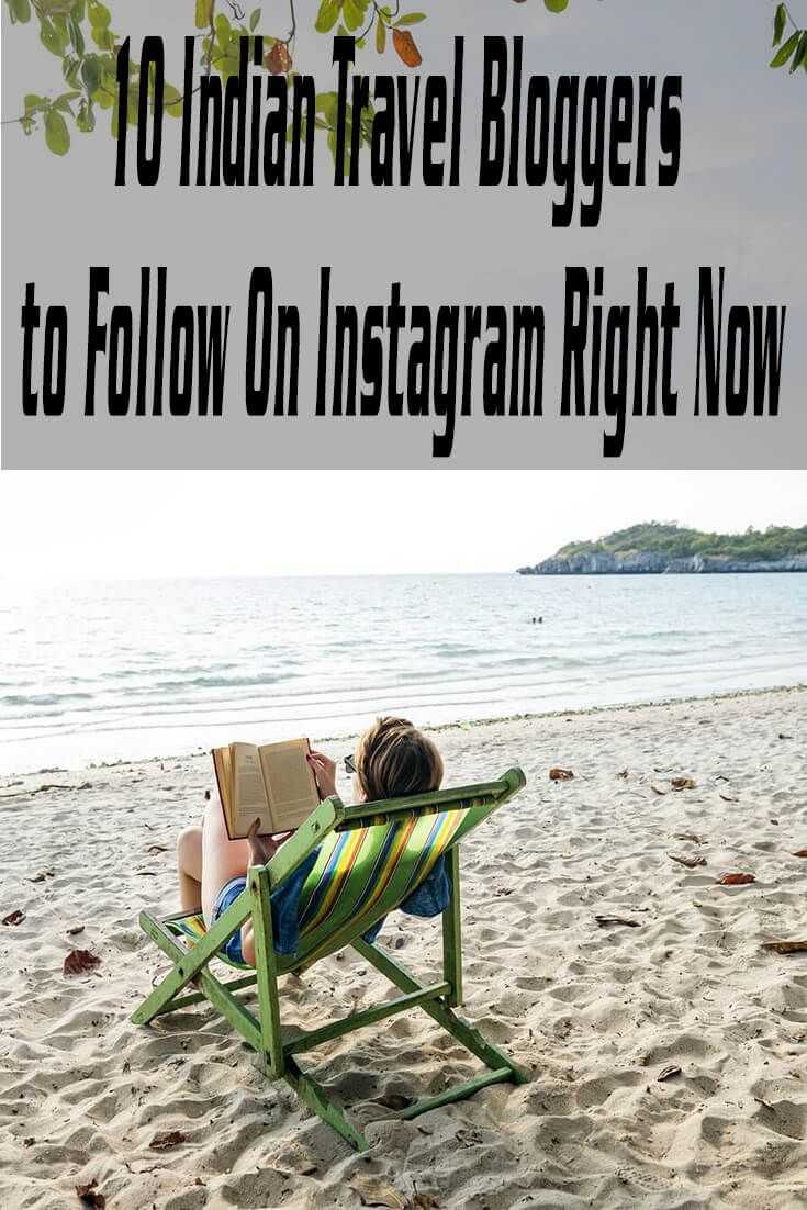 10 Indian Travel Bloggers to Follow On Instagram Right Now