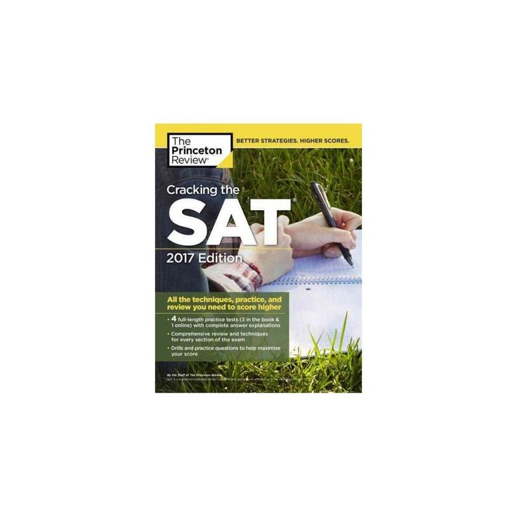 Princeton Review Cracking the Sat 2017 : All the Techniques, Practice, and Review You Need to Score