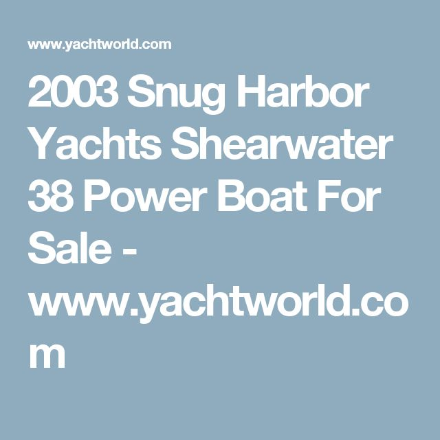 2003 Snug Harbor Yachts Shearwater 38 Power Boat For Sale - www.yachtworld.com